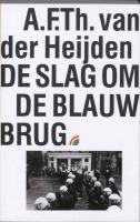De slag op de Blauwbrug / druk 1 - Heijden, A.F.Th. van der
