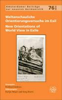 Weltanschauliche Orientierungsversuche im Exil / New Orientations of World View in Exile