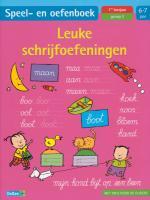 Speel- en oefenboek / Leuke schrijfoefeningen (6-7 jaar) / druk 1