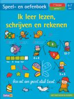 Speel-en oefenboek / Ik leer lezen, schrijven en rekenen 6-7 jaar / druk 1