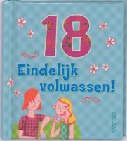 18 Eindelijk volwassen / druk 1