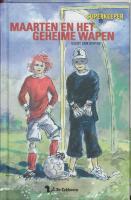 Maarten en het geheime wapen / druk 1 - Diepen, G. van