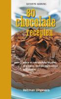 80 chocoladerecepten / druk 1 - Hawkins, Kathryn