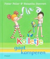 Kolletje gaat kamperen / druk 1 - Feller, P.