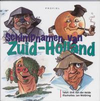 Schimpnamen van Zuid-Holland / druk 1 - Heide, D. van der