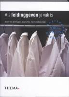 Als leidinggeven je vak is / druk 1 - Dungen, Anton van den; Dirkx, Coen