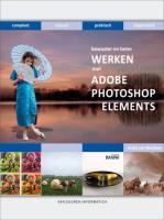 Bewuster en beter werken met Adobe Photoshop Elements / druk 1 - Woerkom, A. van