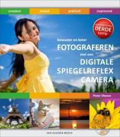Bewuster en beter werken met de digitale spiegelreflexcamera + CD-ROM / druk 3 - Dhaeze, P.
