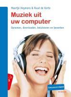 Muziek uit uw computer / druk 1 - Heymans, M.; Korte, R. de