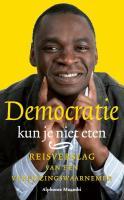 Democratie kun je niet eten / druk 1 - Muambi, A.K.