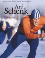 Ard Schenk / druk 1 - Wagendorp, Bert; Oosterwijk, Frans; Boer, Wybren de