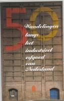 Langs het industrieel erfgoed van Nederland / druk 1