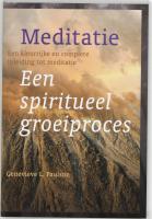 Meditatie een spiritueel groeiproces / druk 1 - Paulson, G.