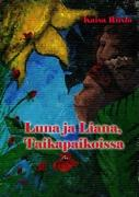 Luna ja Liana - Riisiö, Kaisa