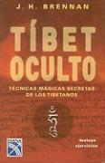 Tibet Oculto: Tecnicas Magicas Secretas de los Tibetanos - Brennan, J. H.