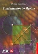Fundamentos de Algebra - Zald-Var, Felipe; Gonzlez, Otto-Ral; Zaldivar, Felipe