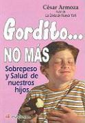 Gordito... No Mas: Una Infancia Feliz, Naturalmente - Armoza, Cesar