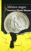 Mexico Negro - Martin Moreno, Francisco