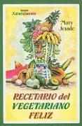 Recetario del Vegetariano Feliz = The Happy Vegetarian Cookbook - Jerade, Mary