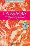 La Magia de un Regalo Excepcional = The Magic of an Exceptional Gift - Lujan, Roger Patron