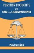 Further Thoughts on Law and Jurisp - Eso, Justice Kayode