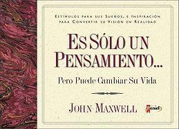 Es Solo Un Pensamiento: But You Can Change Your Life - Maxwell, John C.; Zondervan Publishing