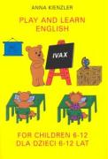 Play and learn english for children 6-12 - Kienzler, Anna