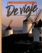 Glencoe Spanish 3 de Viaje - Schmitt, Conrad J.; Woodford, Protase E.