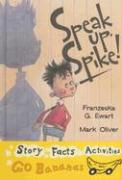 Speak Up, Spike - Ewart, Franzeska G.