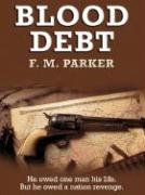 Blood Debt - Parker, F. M.