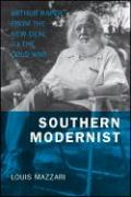 Southern Modernist: Arthur Raper from the New Deal to the Cold War - Mazzari, Louis