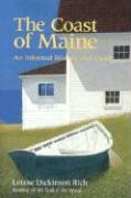 The Coast of Maine: An Informal History and Guide - Rich, Louise Dickinson