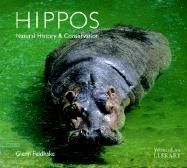 Hippos: Natural History & Conservation - Feldhake, Glenn