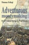 Adventurous Moneymaking from Central Europe to Wall Street - Fellegi, Thomas