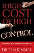 The High Cost of High Control - Kimmel, Tim