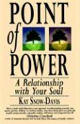 Point of Power: A Relationship with Your Soul - Snow-Davis, Kay