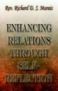 Enhancing Relations Through Self-Reflection - Marais, Richard D. S.