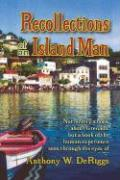Recollections of an Island Man - Deriggs, Anthony W.