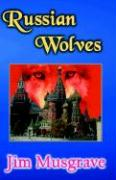 Russian Wolves - Musgrave, James Ray