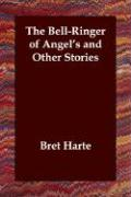 The Bell-Ringer of Angel's and Other Stories - Harte, Bret