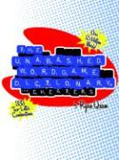 The Unabashed Wordgame Dictionary for Cheaters - Quam, Ryan
