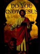 Do You Know Jesus - Bateham, Thomas Allen
