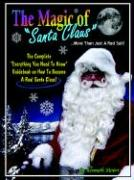 The Magic of Santa Claus More Than Just a Red Suit - Moore, Kenneth