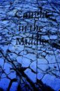 Caught in the Middle - Daniels, Cassandra