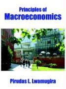 Principles of Macroeconomics - Lwamugira, Pirudas L.