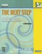 The Next Step Medical Coding: From Classroom to Practice: A Worktext - Buck, Carol J.