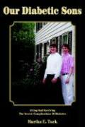Our Diabetic Sons: Living and Surviving the Severe Complications of Diabetes - Tuck, Martha E.