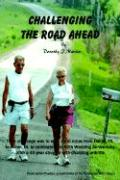Challenging the Road Ahead - Martin, Dorothy J.