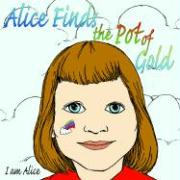 Alice Finds the Pot of Gold - I. Am Alice, Am Alice