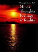 Minds Thoughts Feelings and Reality - Wade, Christopher James